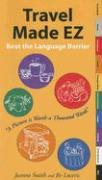 Travel Made EZ: Beat the Language Barrier - Smith, Joanne; Luceris, Ev