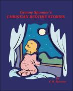 Granny Spooner's Christian Bedtime Stories - F. M. Spooner, Spooner