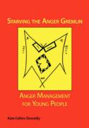 Starving the Anger Gremlin: Anger Management for Young People - Collins-Donnelly, Kate