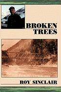 Broken Trees - Sinclair, Roy