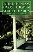 Within Hannor House, Hidden Sexual Desires - Harmon, Monroe E.