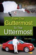 From the Guttermost to the Uttermost - Larry, Ron