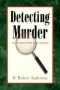 Detecting Murder - Anderson, B. Robert