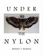 Under the Nylon - Hughes, Bradly F.