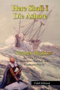 Here Shall I Die Ashore - Johnson, Caleb