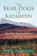 The Bear Dogs of Katahdin - Tetreault, Steve