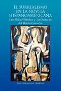 El Surrealismo En La Novela Hispanoamericana - Llorns, Zo Corretjer
