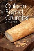 Cuban Bread Crumbs - Espinosa, Jack