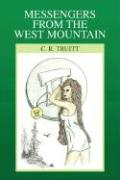Messengers from the West Mountain - Truitt, C. R.