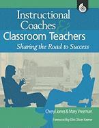 Instructional Coaches & Classroom Teachers: Sharing the Road to Success - Vreeman, Mary; Jones, Cheryl