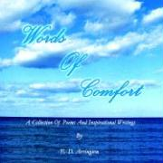Words of Comfort: A Collection of Poems and Inspirational Writings - Arrington, E. D.