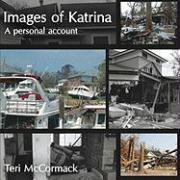 Images of Katrina: A Personal Account - McCormack, Teri