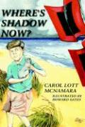 Where's Shadow Now? - McNamara, Carol Lott