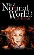 In a Normal World? - Daish, J. a.