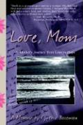 Love, Mom: A Mother's Journey from Loss to Hope - Baseman, Cynthia