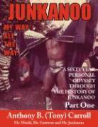 The History of Junkanoo Part One: My Way All the Way - Carroll, Anthony B.