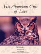 His Abundant Gifts of Love - Herbert, Bill