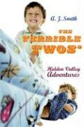 The Terrible Twos': Hidden Valley Adventures - Smith, A. J.