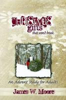 Christmas Gifts That Won't Break: An Advent Study for Adults - Moore, James W.