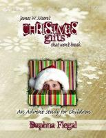 Christmas Gifts That Won't Break: An Advent Study for Children - Moore, James W.; Flegal, Daphna
