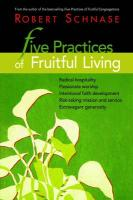Five Practices of Fruitful Living - Schnase, Robert C.