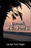 Moments of the Heart II - Hagan, Carolyn Dunn