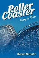Rollercoaster: Poetry in Motion - Marion Perrotta, Perrotta