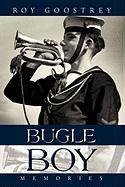 Bugle Boy: Memories - Roy Goostrey, Goostrey