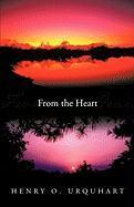 From the Heart - Henry O. Urquhart, O. Urquhart