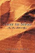 Sister to Sister: My Love Letter to You - Takisha Davis, Davis