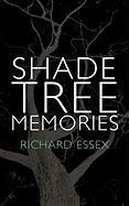 Shade Tree Memories - Richard Essex, Essex