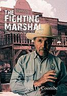 The Fighting Marshal: The Saga of Will Howard - Coombe, Jack D.