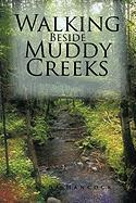 Walking Beside Muddy Creeks - Hancock, Wanda