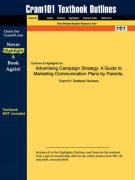Outlines & Highlights for Advertising Campaign Strategy: A Guide to Marketing Communication Plans by Parente, ISBN: 0324271905 - Parente; Cram101 Textbook Reviews