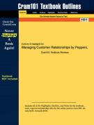 Outlines & Highlights for Managing Customer Relationships by Peppers, ISBN: 047148590x - Peppers and Rogers, And Rogers; Cram101 Textbook Reviews