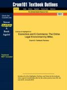 Outlines & Highlights for Economics and E-Commerce: The Online Legal Environment by Miller, ISBN: 0324122780 - Miller and Jentz, And Jentz; Cram101 Textbook Reviews