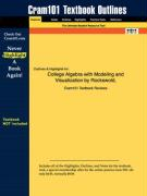 Outlines & Highlights for College Algebra with Modeling and Visualization by Rockswold, ISBN: 0321279085 - Rockswold; Cram101 Textbook Reviews