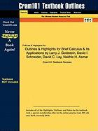 Outlines & Highlights for Brief Calculus & Its Applications by Larry J. Goldstein, David I. Schneider, David C. Lay, Nakhle H. Asmar, ISBN: 9780321568 - Cram101 Textbook Reviews