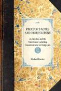 Proctor's Notes and Observations: Including Considerations for Emigrants - Proctor, Michael