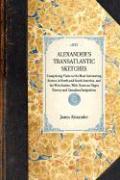Alexander's Transatlantic Sketches - Alexander, James