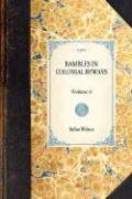 Rambles in Colonial Byways - Wilson, Rufus