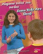 Algunos Ninos Son Sordos/Some Kids Are Deaf - Schaefer, Lola M.