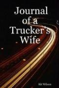 Journal of a Trucker's Wife - Wilson, Kit