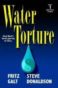 Water Torture: A Brad West Thriller - Galt, Fritz; Donaldson, Steve