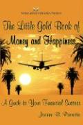 The Little Gold Book of Money and Happiness: A Guide to Your Financial Success - Parrotta, Joanne B.