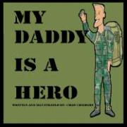 My Daddy Is a Hero - Childers, Chad