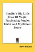 Houdini's Big Little Book of Magic: Fascinating Puzzles, Tricks and Mysterious Stunts - Houdini, Harry