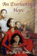 An Everlasting Hope: A Hope That Does Not Disappoint! - Bouie, Sandra K.