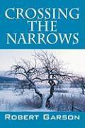 Crossing the Narrows - Garson, Robert