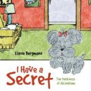I Have a Secret - Bergmann, Elaine F.
